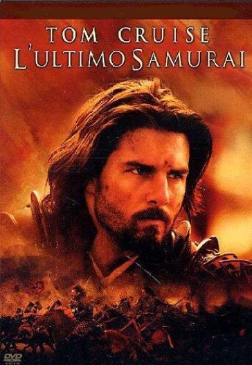 """L'ultimo samurai"" di  Edward Zwick (2003)"