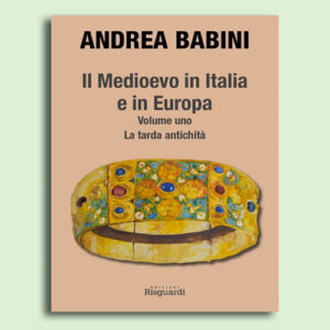 Il Medioevo in Italia e in Europa – Volume I