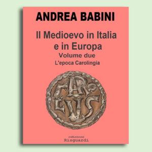 Il Medioevo in Italia e in Europa – Volume II
